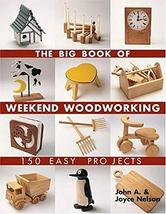 The Big Book of Weekend Woodworking: 150 Easy Projects (Big Book of ... ... - $16.50