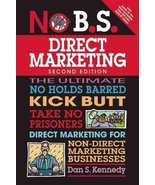 No B.S. Direct Marketing: The Ultimate No Holds Barred Kick Butt Take No... - $4.85