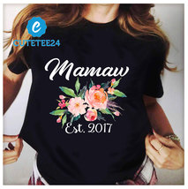 Mamaw Est 2017 Flower Shirt Gift For Grandma To Celebrate Grandparents Day - $21.99+