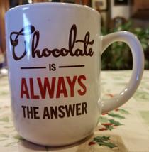 "COFFEE MUG, CUP ""CHOCOLATE IS ALWAYS THE ANSWER"" - $20.00"