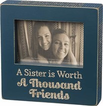 Primitives by Kathy Box Frame- A Sister Is Worth  A Thousand Friends - $16.99
