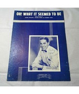 Vintage 1945 Oh What it Seemed to Be Sheet Music Bennie Benjamin George ... - $4.94