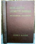 Diesel-Electric Locomotive Train Handbook Mechanical Equipment 1951 McGowan - $24.99