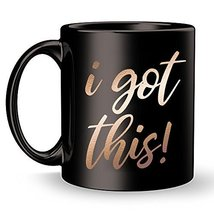 Funny Inspirational I Got This Coffee Mug - Motivational Ceramic Travel ... - $14.95+