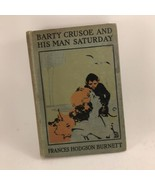 Barty Crusoe and His Man Saturday By Frances Hodgson Burnett - $7.91
