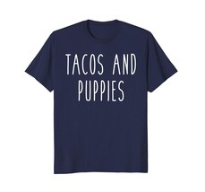 Dog Fashion - Tacos and Puppies Dogs Funny Humor Pet Love Food Tee Men - $19.95+