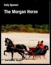 The Morgan Horse : Sally Spenser : New Hardcover 1999 @ZB - $39.50