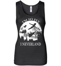 I'm So Fly I Neverland Tank Top For Women - $21.99+