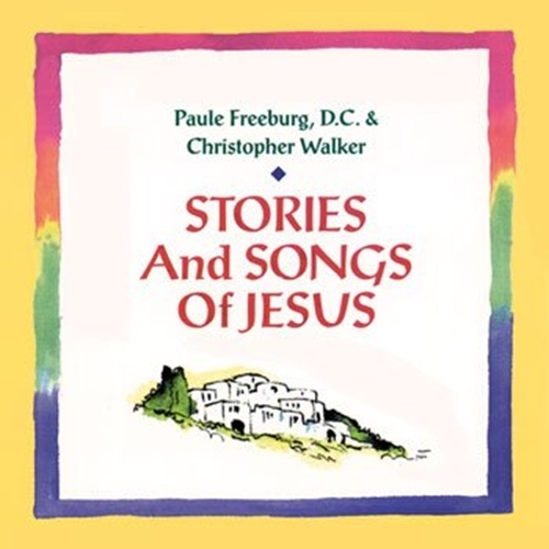 Stories and songs of jesus   2 cds by christopher walker