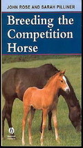 Breeding the Competition Horse : Rose & Pillner :  New Softcover @ZB - $8.95