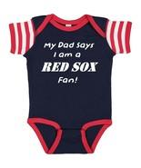 My Dad Says I am a Boston Red Sox Fan Cute Baby Boy Bodysuit Creeper  - $8.98