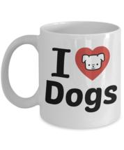 Funny Mug \ I Love Dogs \ Gift for Humor - £10.45 GBP