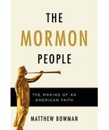 The Mormon People: The Making of an American Faith [Hardcover] Bowman, M... - $2.00