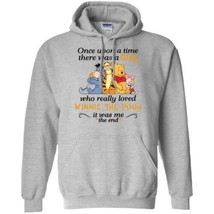 Once Upon A Time There Was A Girl Who Really Loved Winnie The Pooh Hoodi... - $27.46+