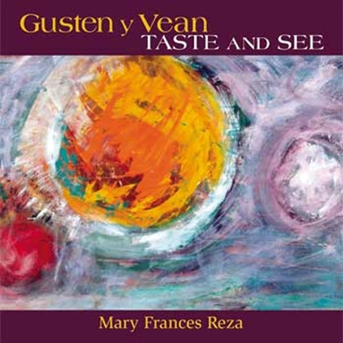 Gusten y Vean/Taste and See by Mary Frances Reza