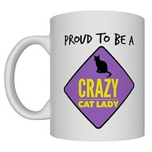 Proud Crazy Cat Lady Mug Ceramic Microwave Dishwasher Safe Fun Novelty Gift - £14.15 GBP