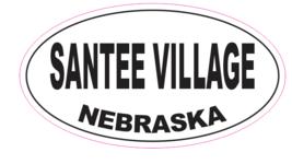 Santee Village Nebraska Oval Bumper Sticker or Helmet Sticker D7027 - $1.39+