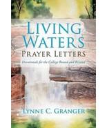 Living Waters Prayer Letters [Paperback] [May 18, 2015] Granger, Lynne C. - $3.60