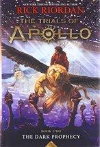 The Trials of Apollo Book Two The Dark Prophecy [Hardcover] Riordan, Rick - $11.83