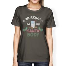Working On My Santa Body Womens Dark Grey Shirt - $14.99+