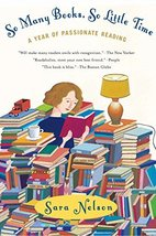 So Many Books, So Little Time: A Year of Passionate Reading [Paperback] ... - $7.95