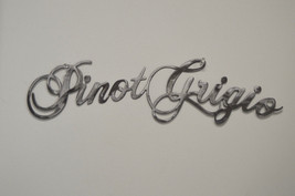 18 1/4 x 4 1/2 Pinot Grigio Pino Wine Metal Wall Sign in Different Finishes - $14.95