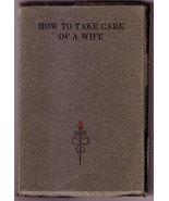 How To Take Care of a Wife by Melville C. Keith (1915) - $75.00
