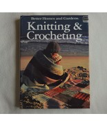 Knitting & Crocheting Better Homes and Gardens Illustrated Instruction 1986 - $12.50