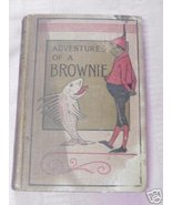 The Adventures of a Brownie Miss Mulock Early 1900s HC - $12.99