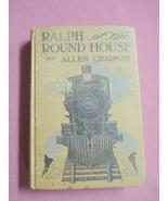 Ralph of the Round House 1906 RR HC Allen Chapman - $24.99