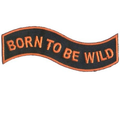 Embroidered Patch Born To Be Wild Patch