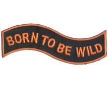 Embroidered Patch Born To Be Wild Patch - $3.95