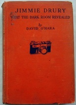 Jimmie Drury What the Darkroom Revealed Roy Snell writing as David O'Har... - $8.00