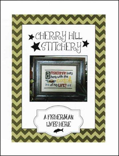 A Fisherman Lives Here cross stitch chart Cherry Hill Stitchery