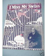 1925 Sheet Music I Miss My Swiss - $7.99