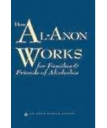 How Al-Anon Works for Families & Friends of Alcoholics by Al-Anon Family... - $16.99