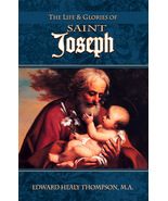 The Life and Glories of St. Joseph by Edward Healy Thompson, M.A.       - $22.95