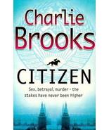 Citizen : Charlie Brooks : Horseracing Thriller : New Hardcover  @ZB - $9.95