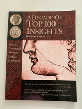 Decade of Top 100 Insights, For the Advanced Morgan Dollar Collector - $28.99