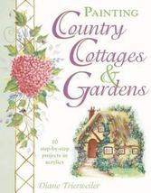Painting Country Cottages & Gardens by Diane Trierweiler-Painting Book - $9.99