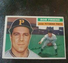 1956 Topps Bob Friend Pittsburgh Pirates #221 Baseball Card - $2.97