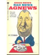 GOOD NEWS, BAD NEWS, AGNEWS Hy Steirman - NIXON'S VICE PRESIDENT SPIRO AGNEW - $20.00
