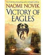 Victory of Eagles (Temeraire, Book 5) by Naomi Novik (2008, Hardback) - $8.00