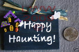 Happy Haunting Wood Halloween Sign Handmade NEW - $4.99