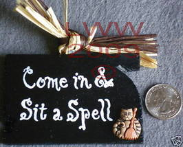 Come in & Sit a Spell Wood Halloween Sign Handmade NEW - $4.99