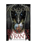 Blood of Tyrants (9780345522894) Naomi Novik (2013, Hardcover)  - $8.00