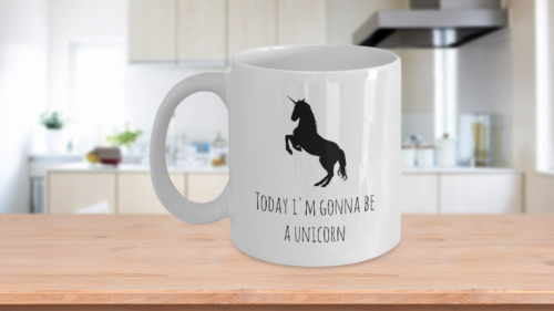 Unicorn Cofee Mug - Today I'm Gonna Be a Unicorn Funny Coffee Cup Ceramic White