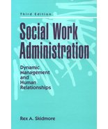Social Work Administration: Dynamic Management and Human Relationships (... - $2.97