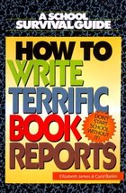 How to Write Terrific Book Reports (School Survival Guide) James, Elizabeth
