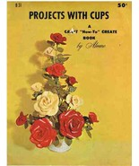 Vintage Craft Book Projects With Cups - $6.99